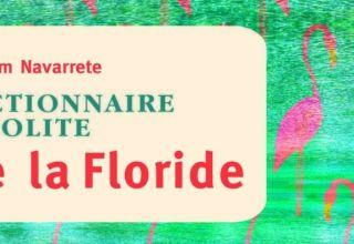 dictionnaire-insolite-de-la-floride-william-navarrete-1-e1508623589182-890x395_c